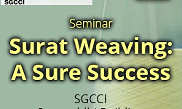 "SGCCI organises seminar on ""Surat Weaving: A Sure Success"""